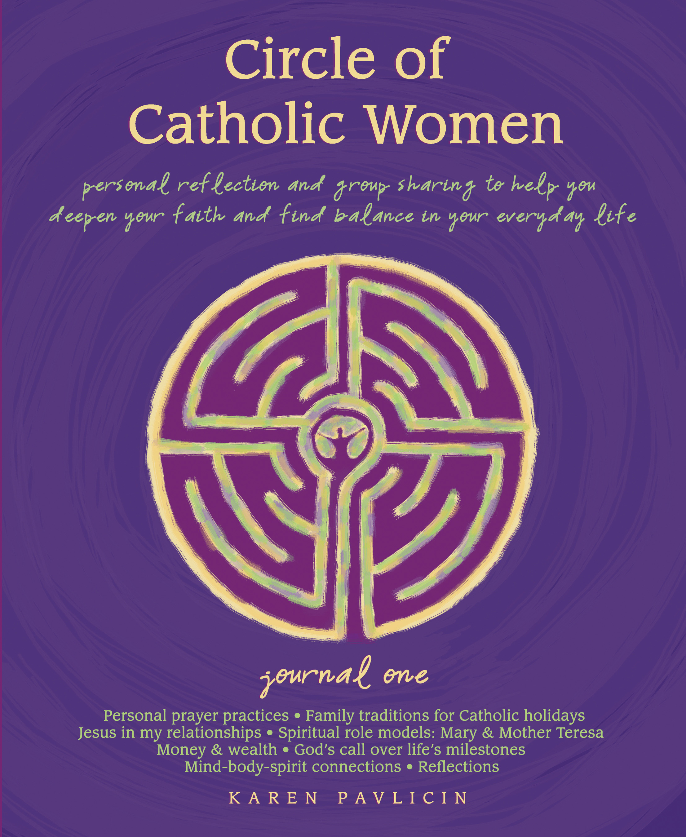 Circle of Catholic Women Journal One by Karen Pavlicin