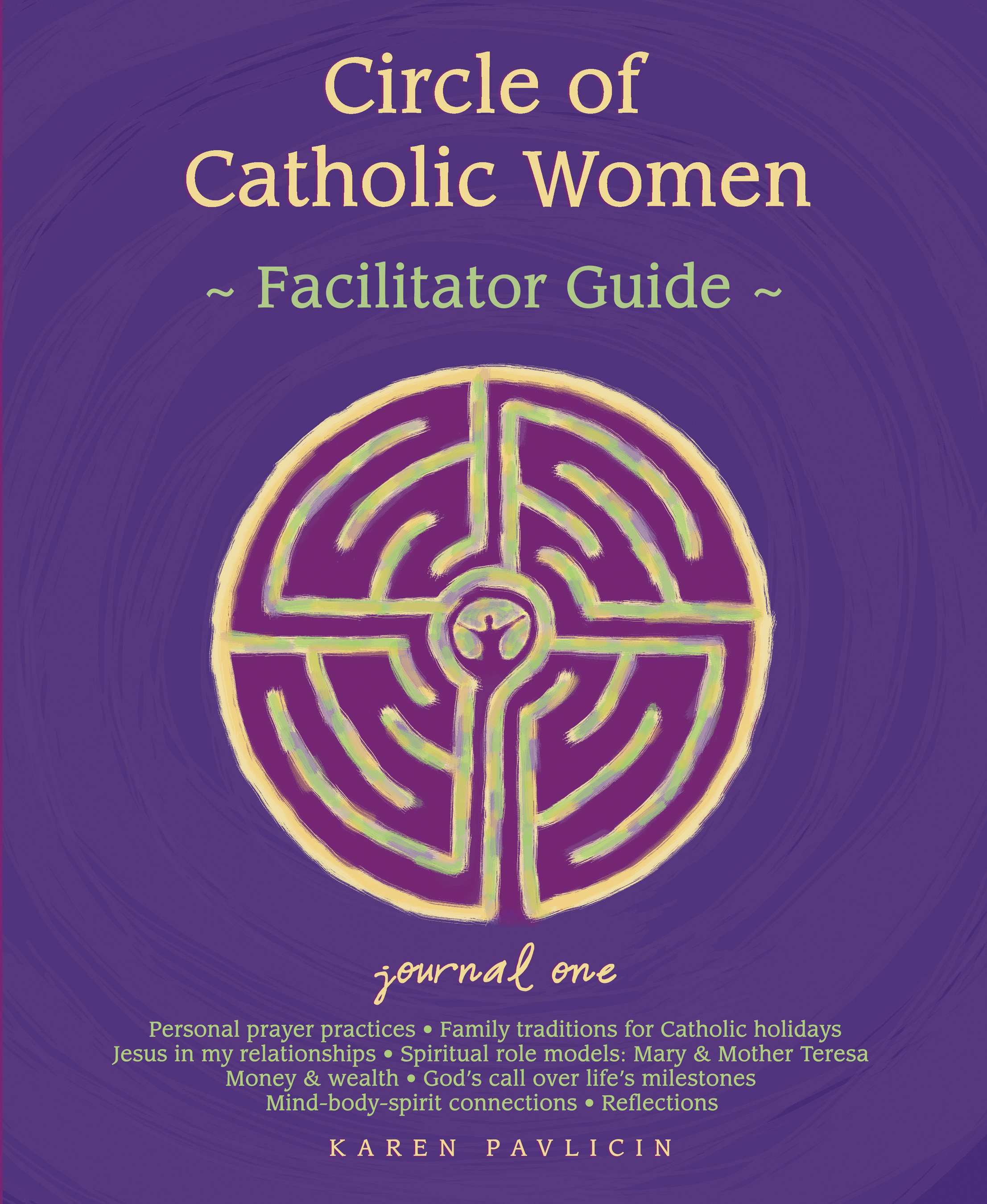 Circle of Catholic Women Journal One Facilitator Guide by Karen Pavlicin