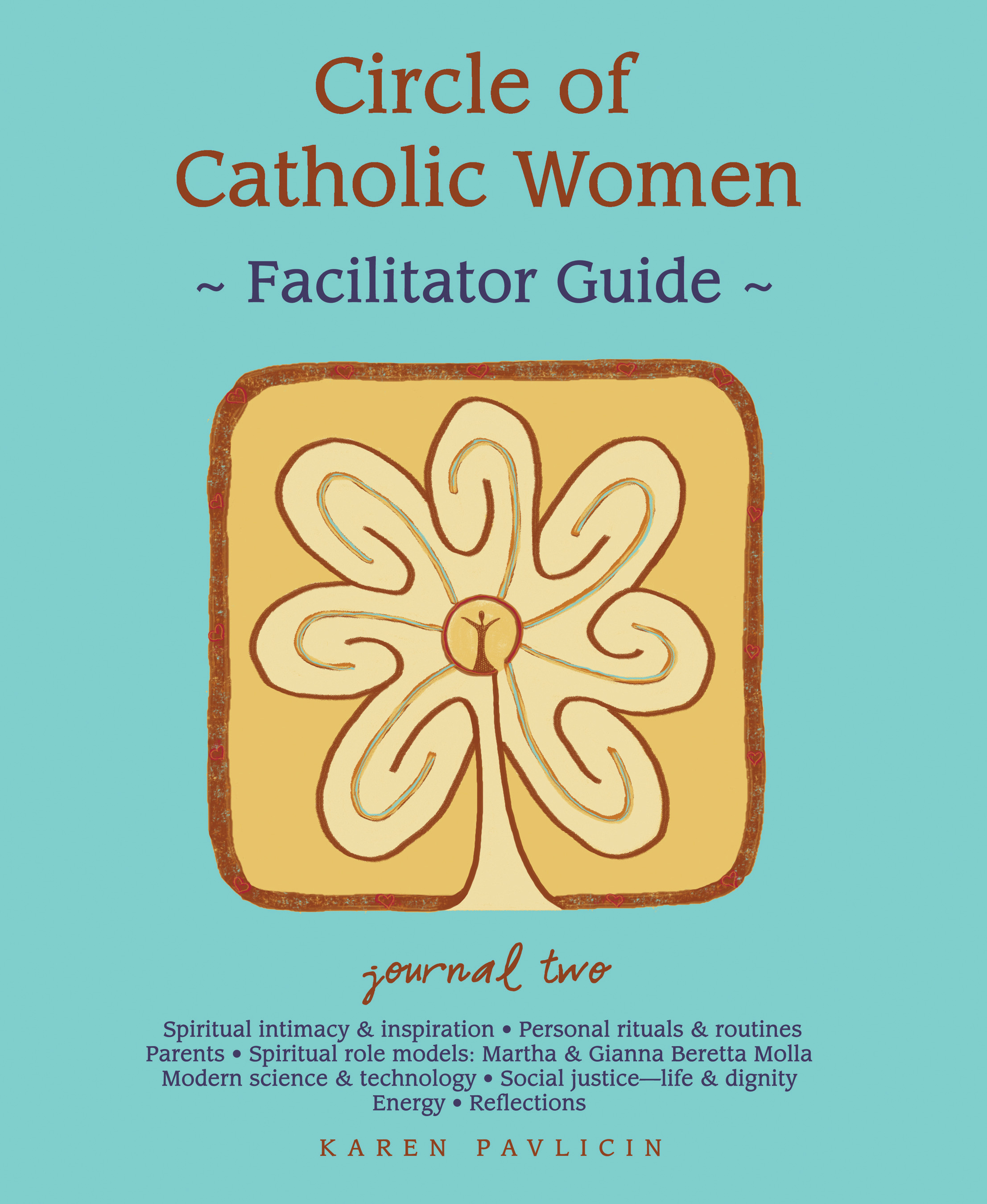 Circle of Catholic Women Journal Two Facilitator Guide by Karen Pavlicin