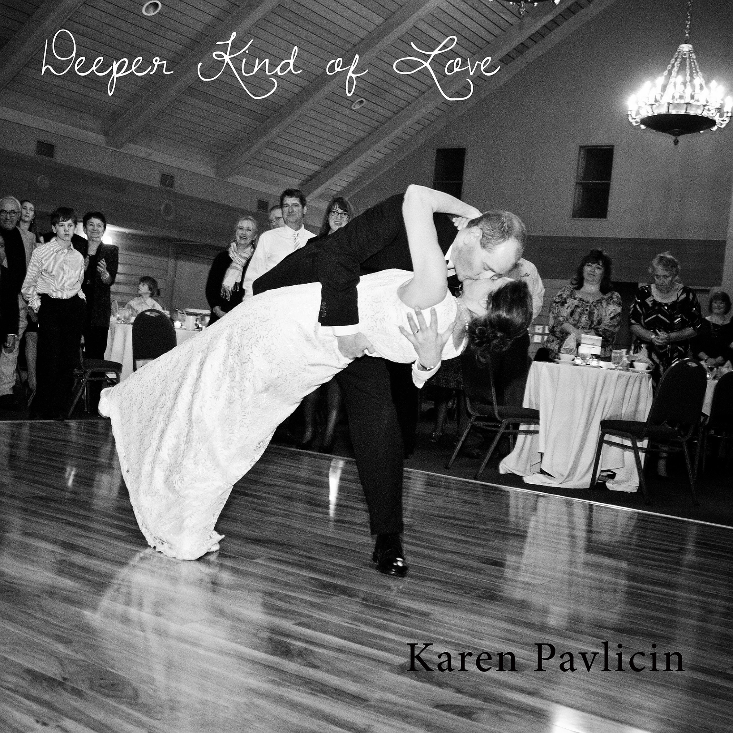 Deeper Kind of Love (song) by Karen Pavlicin